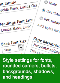 Style settings for changing fonts, headings, background overlay images, menu bullets and more!